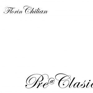 Pre@Clasic Vinil - Florin Chilian