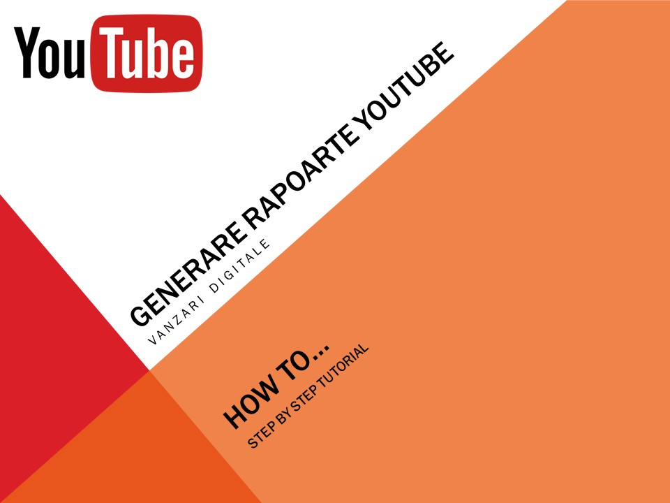 UPFR - Generare rapoarte YouTube Vanzari digitale