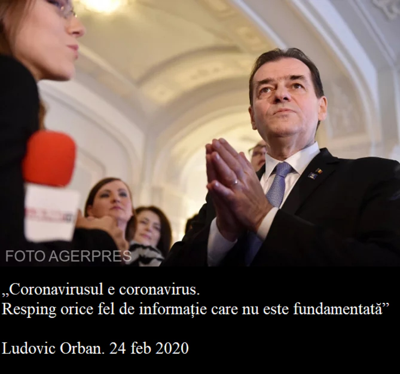 """""""Coronavirusul e coronavirus. Resping orice fel de informație care nu este fundamentată"""" Ludovic Orban 24/02/2020"""